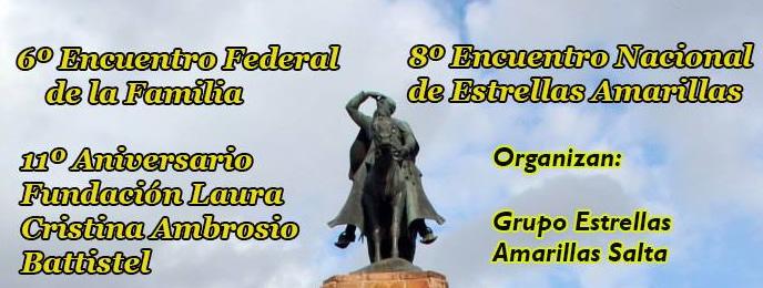 6° ENCUENTRO FEDERAL DE LA FAMILIA Y 8° ENCUENTRO DE LOS GRUPOS ESTRELLAS AMARILLAS – SALTA 2018